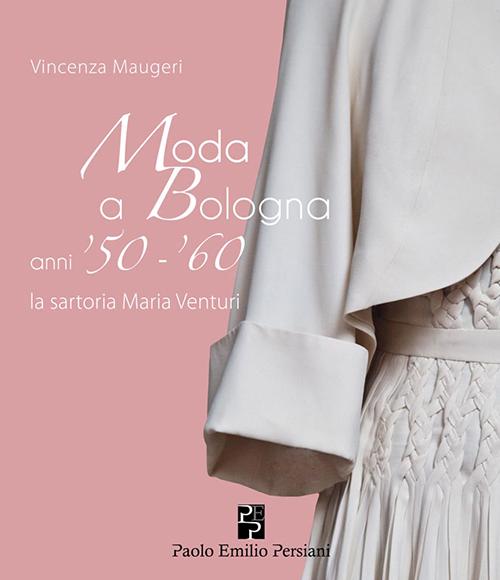 Moda a Bologna anni '50 - '60