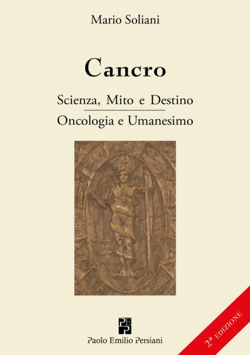 Cancro. Scienza, Mito e Destino. Oncologia e Umanesimo