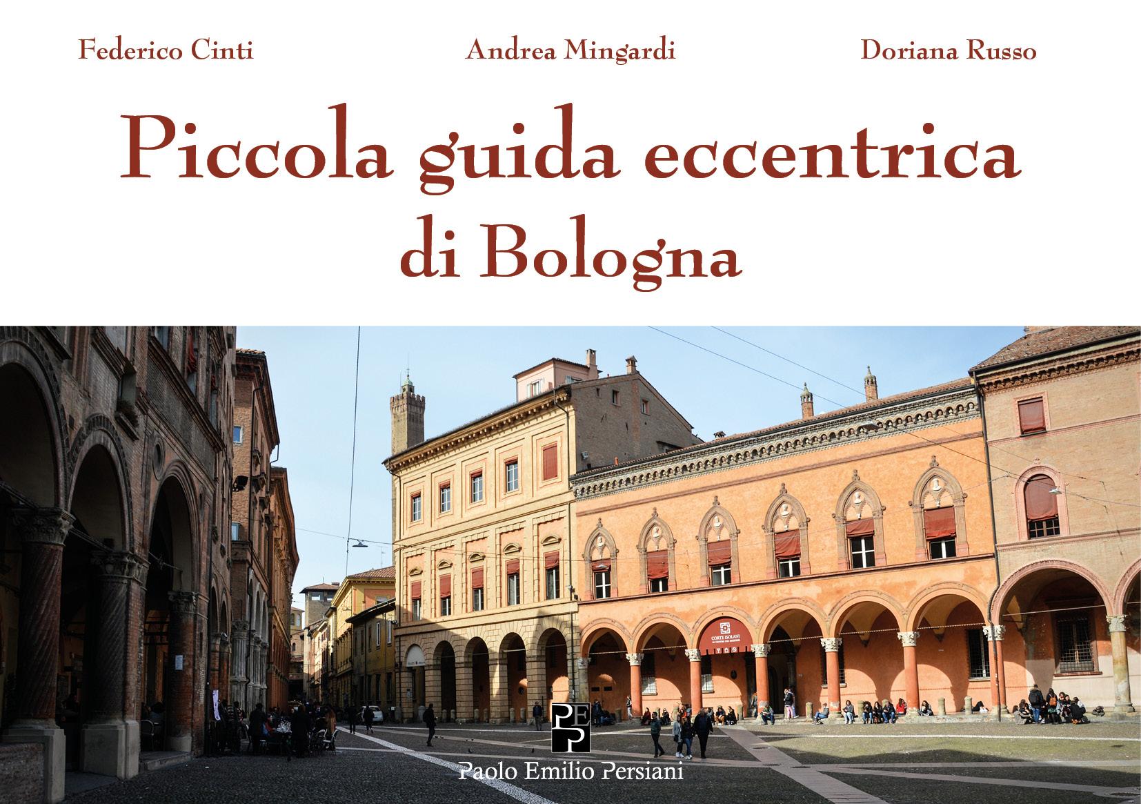 Piccola guida eccentrica di Bologna