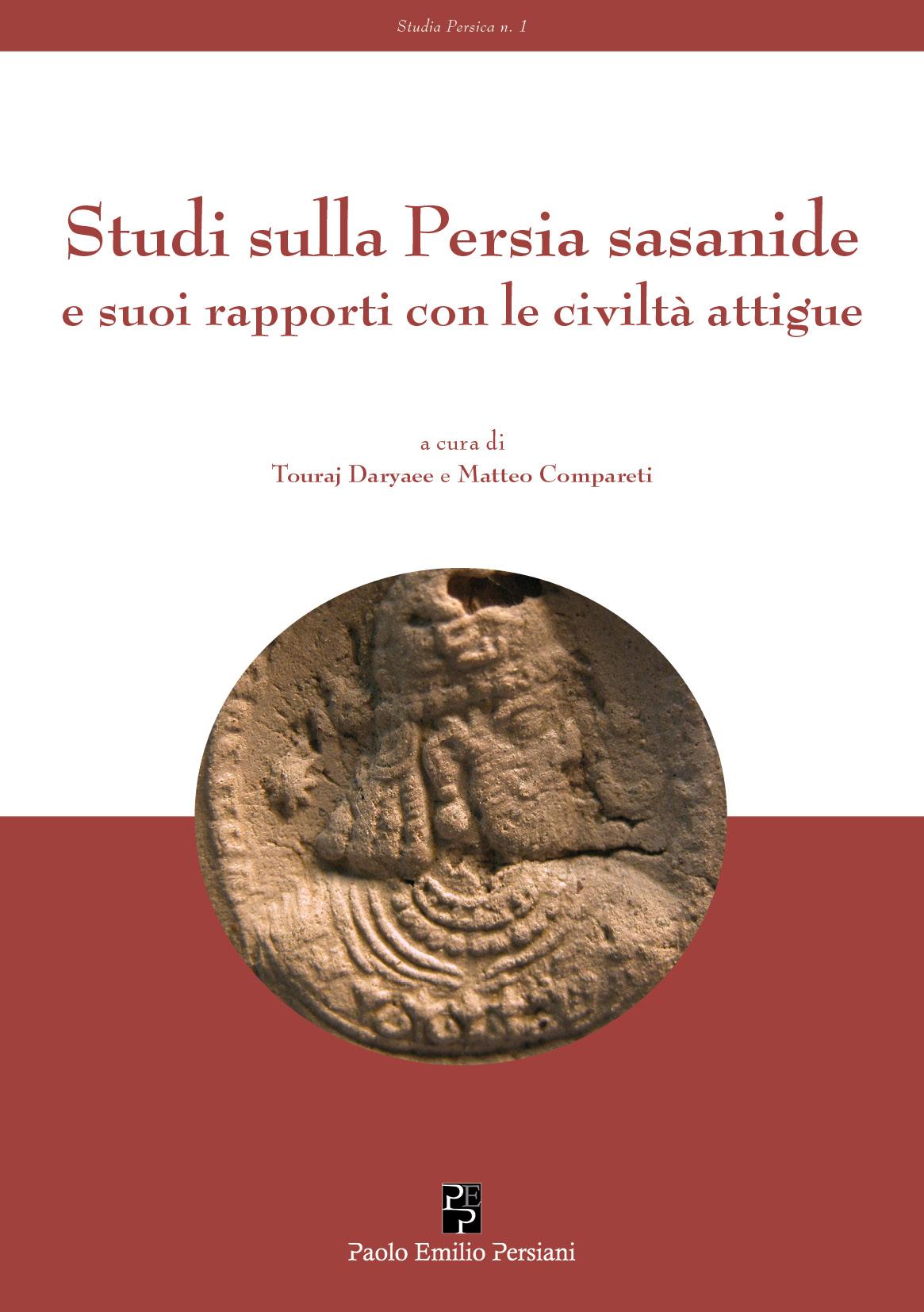 Studi sulla Persia sasanide e suoi rapporti con le civiltà attigue
