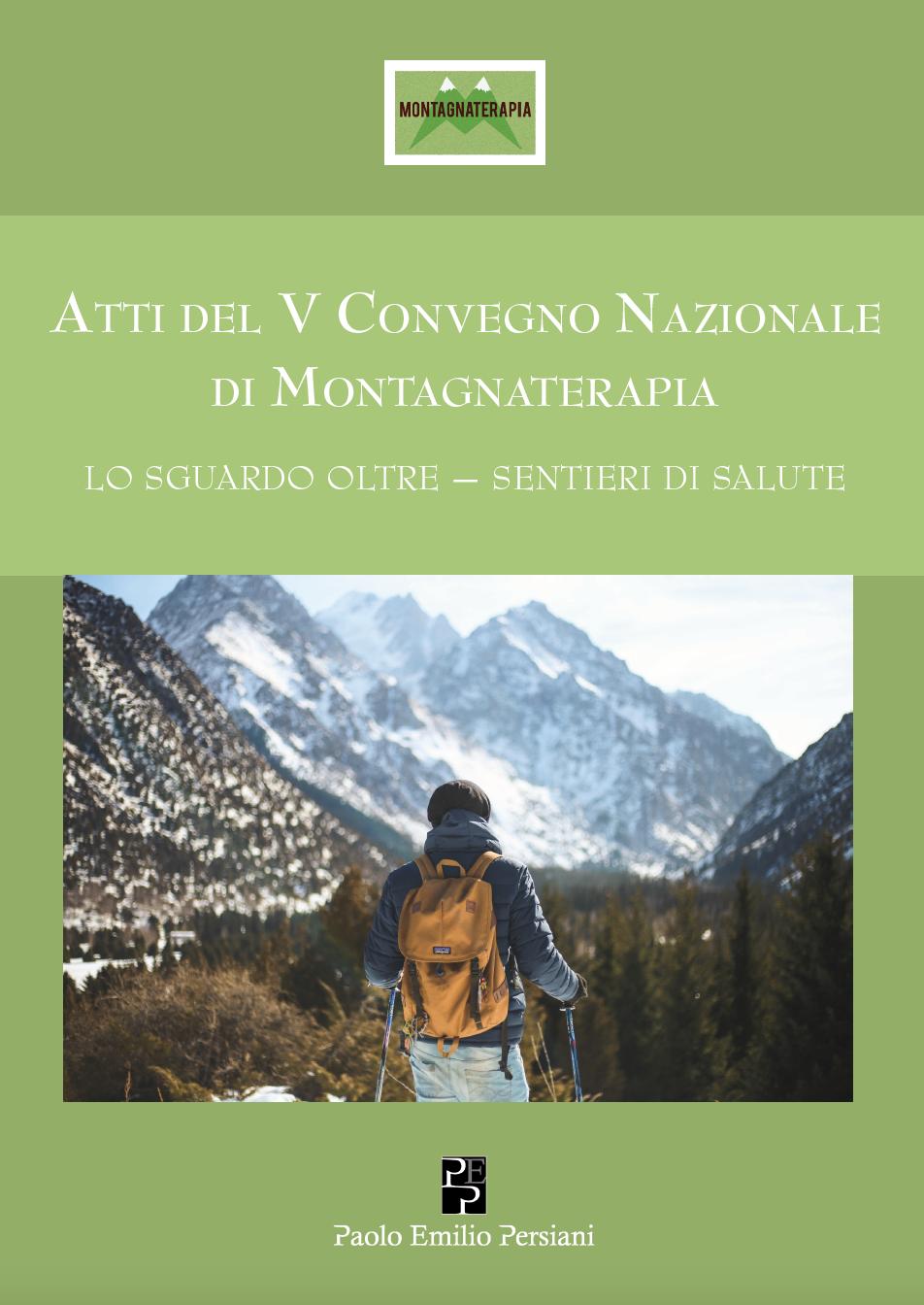 Atti del V Convegno Nazionale di Montagnaterapia