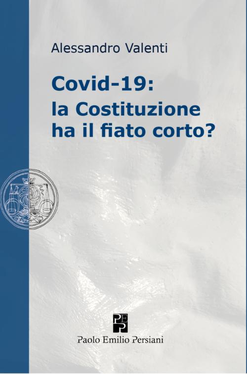 Covid-19: la Costituzione ha il fiato corto?